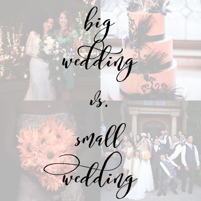 Big wedding vs. small wedding!!! Pros and Cons... Which one is right for you?